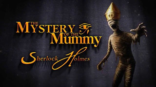 Sherlock Holmes: The Mystery of the Mummy video 12
