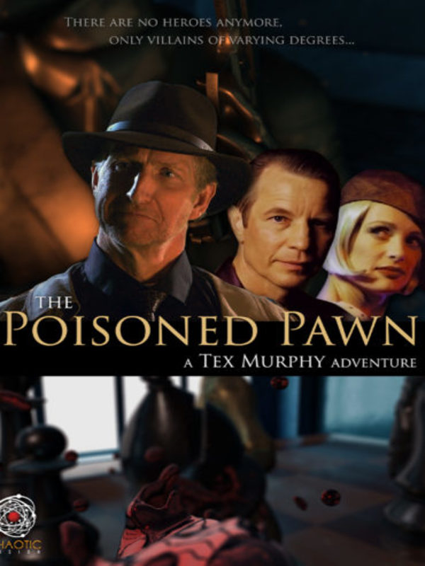 The Poisoned Pawn: A Tex Murphy Adventure