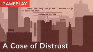 A Case of Distrust video 8